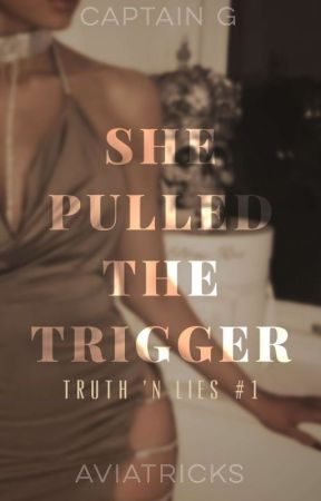 TNL I: She Pulled The Trigger  by aviatrixx_