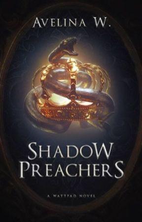 Shadow Preachers by SmileToTheKiller