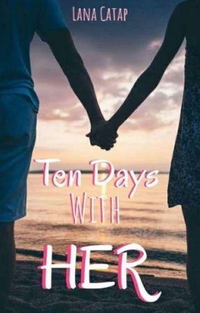 Ten Days With Her  by Green_Lis15