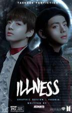ILLNESS | VK •  مُكتَمِلَة by jeonjk13