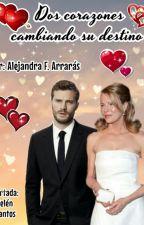 Dos corazones cambiando su destino by AlejandraArrars