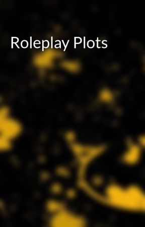 Roleplay Plots by h_hunt