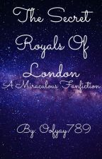 The Secret Royals Of London - Miraculous Ladybug Story {COMPLETED} by oofyay789