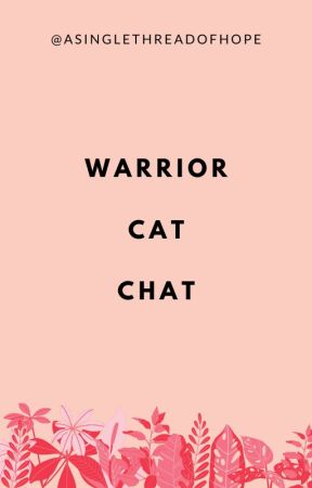 WARRIOR CAT CHAT by 29ayang