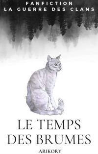 Le Temps Des Brumes - [en cours] - {Fanfiction LGDC} cover
