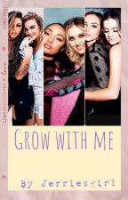 Grow with me by Jerriesgirl