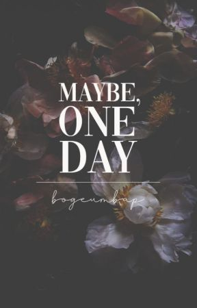 Maybe, One Day | nct [ON-HOLD] by BOGEUMBAP