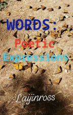 Words: Poetic Expressions by Laijinross