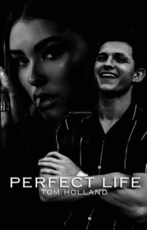 Perfect Life | Tom Holland by tomswifezuzaa