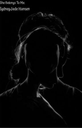 She Belongs To Me.  by sydneyjadehansen
