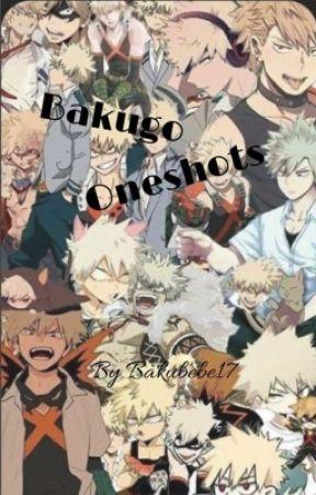 Bakugo Oneshots by bakubebe17