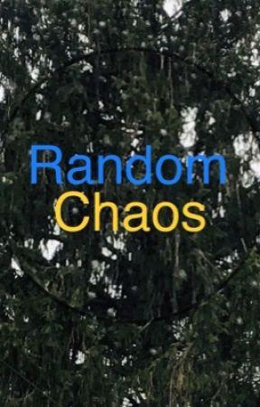 Random Chaos  by QueenChaos_5