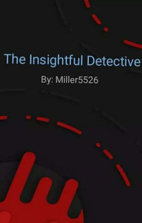 The Insightful Detective by Miller5526
