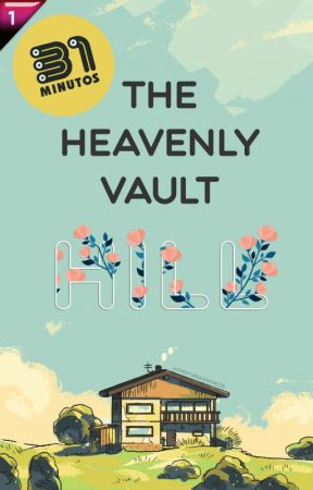 « The Heavenly Vault Hill • 31 Minutos x Reader (Fanfic) » by Adventurous_Worlds
