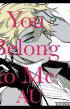 You Belong to Me (Miraculous Mafia AU) rewritten  by CaptainJackpot