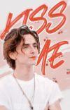 Kiss Me ⚘ Timothée Chalamet cover