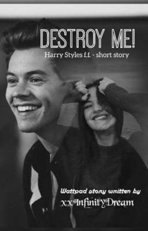 destory me! / h.s. short story by xxInfinityDream