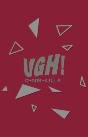 UGH!                                                              ( 𝐣𝐮𝐢𝐜𝐲 ) by chaos-kills