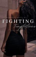 Fighting Temptations by kacimachele