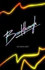 Breakthrough by mxdgzmn