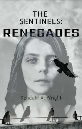 The Sentinels: Renegades (Book Two) by kendahl_wright