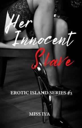 Her Innocent Slave (R-18) (Erotic Island Series #3) by IyaLee04