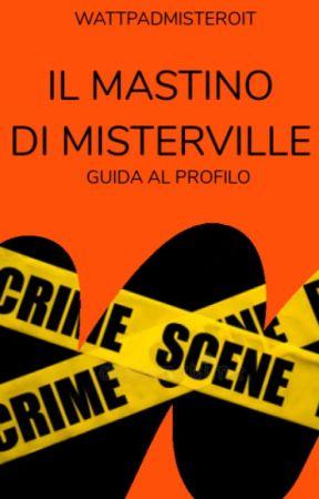 Il Mastino di Misterville - Guida al Profilo by WattpadMisteroIT