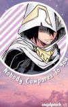 Nobody Compares To You- Tamaki Amajiki cover