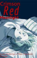 Crimson Red Moonlight (Izuku Midoriya x Male Reader) by Nothing_Hacker