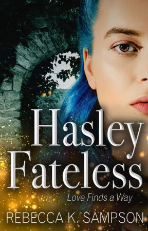 Hasley Fateless: The Fated Tales Book 1.5 (Published) by RebeccaKSampson