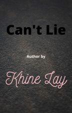 Can't Lie (Unicode & Zawgyi) by KhineLay443
