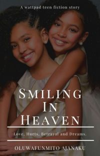 Smiling In Heaven (SIH)   COMPLETED✔ cover