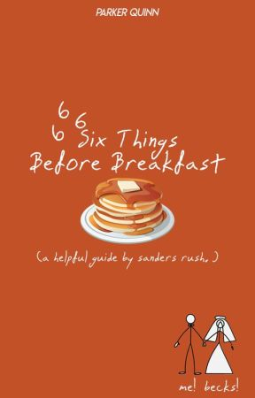 Six Things Before Breakfast by arrowheads