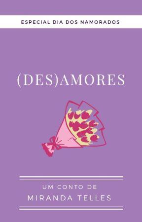 (Des) Amores by MirandaTelles