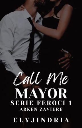 Call Me Mayor (SERIE FEROCI 1) by elyjindria