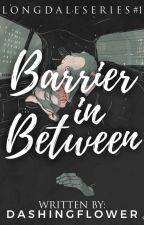 Barrier in Between ✔ by DashingFlower