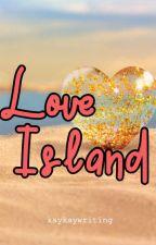 Love Island by KayKayWriting