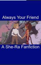 Always Your Friend by DancerWinner