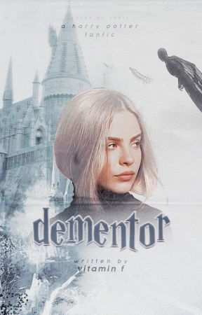 𝐃𝐄𝐌𝐄𝐍𝐓𝐎𝐑 - A Harry Potter Fanfic by ohnion
