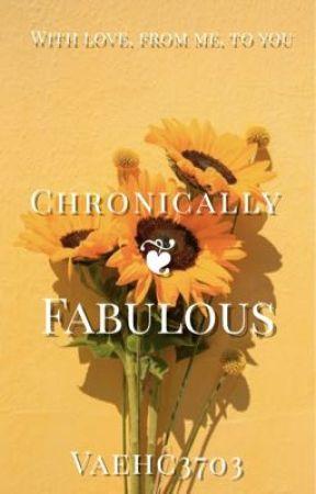 Chronically Fabulous  by VaehC3703