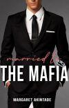 Married To The Mafia: Book II Of The Mafia Series cover