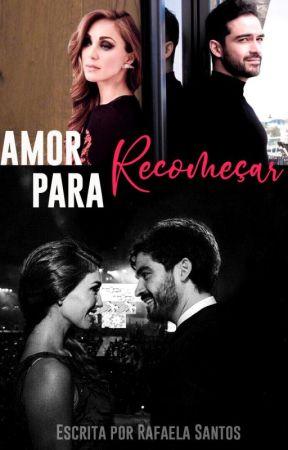 Amor para recomeçar by rafaelabush