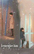 REMEMBER HIM  -ft.Xiao Dejun. by alienMandu_