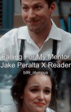 Falling For My Mentor Jake Peralta X Reader by b99_olympus