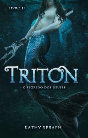 Triton - O segredo dos deuses by KathySeraph