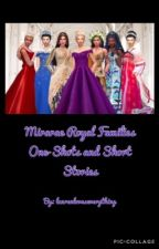 Mirarae Royal Families One-Shots and Short Stories by Laurloveseverything