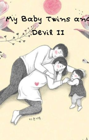 MY BABY TWINS AND DEVIL II by QueenaaDee