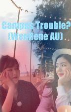 Campus Trouble? (WenRene)  by bunnybae2129