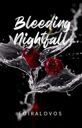 Bleeding Nightfall by foiralovos