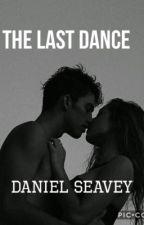 The Last Dance ||Daniel Seavey by magastically